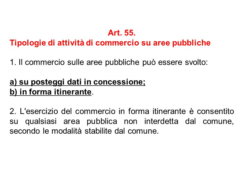 Art. 55. Tipologie di attività di commercio su aree pubbliche. 1. Il commercio sulle aree pubbliche può essere svolto:
