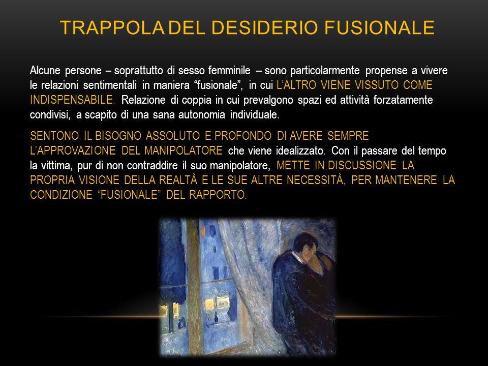 TRAPPOLA DEL DESIDERIO FUSIONALE
