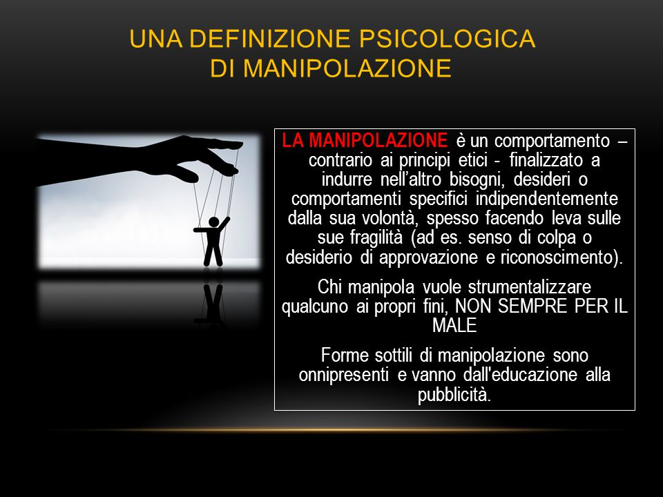 UNA DEFINIZIONE PSICOLOGICA DI MANIPOLAZIONE