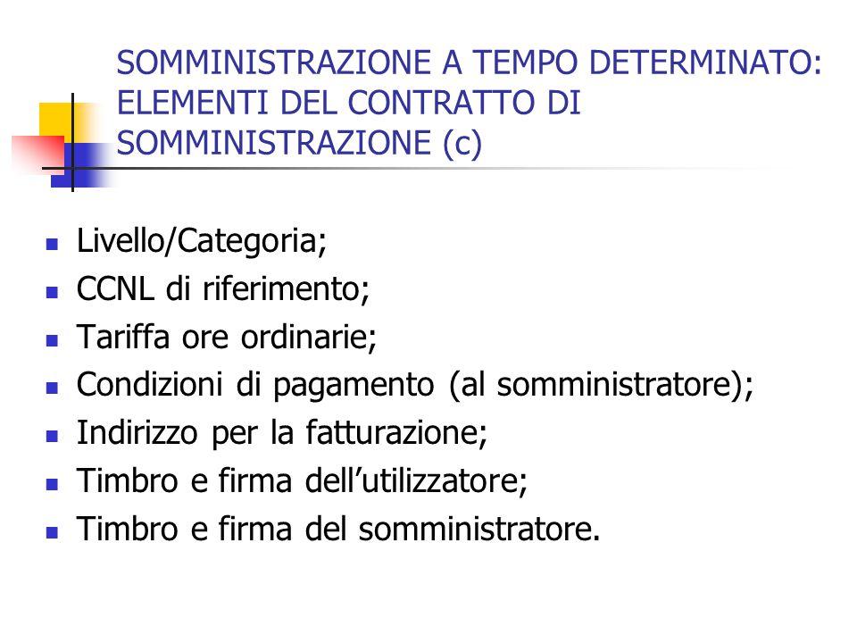 SOMMINISTRAZIONE A TEMPO DETERMINATO: ELEMENTI DEL CONTRATTO DI SOMMINISTRAZIONE (c)