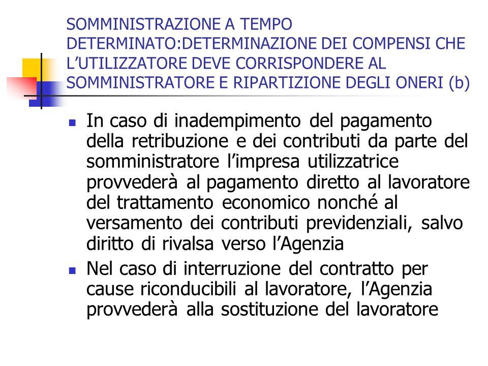 SOMMINISTRAZIONE A TEMPO DETERMINATO:DETERMINAZIONE DEI COMPENSI CHE L'UTILIZZATORE DEVE CORRISPONDERE AL SOMMINISTRATORE E RIPARTIZIONE DEGLI ONERI (b)
