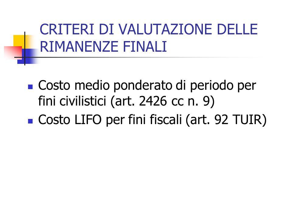 CRITERI DI VALUTAZIONE DELLE RIMANENZE FINALI