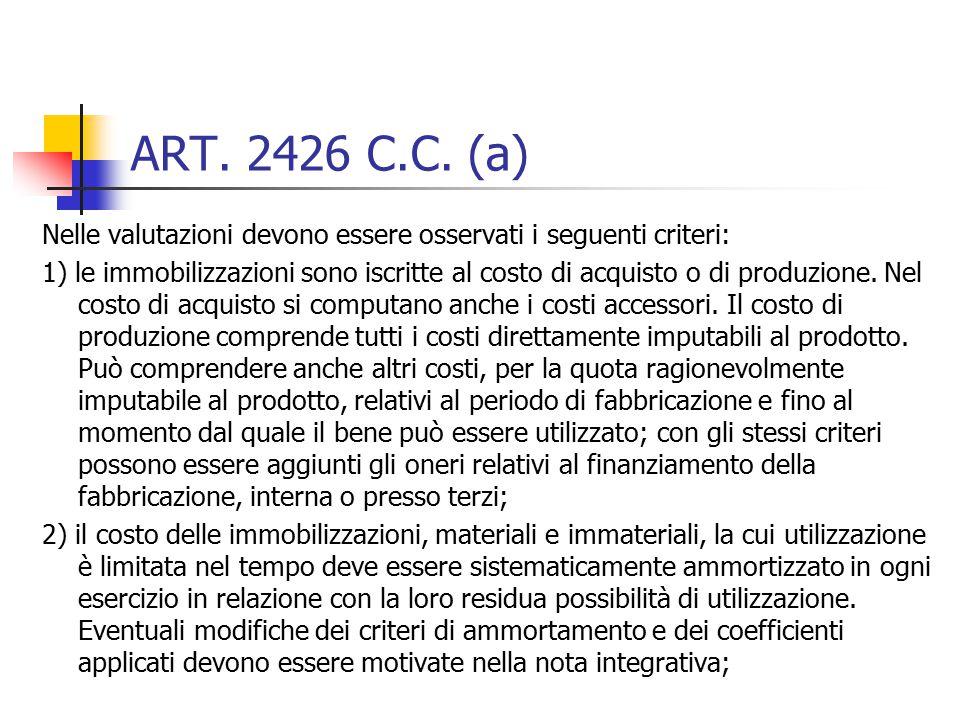 ART. 2426 C.C. (a) Nelle valutazioni devono essere osservati i seguenti criteri: