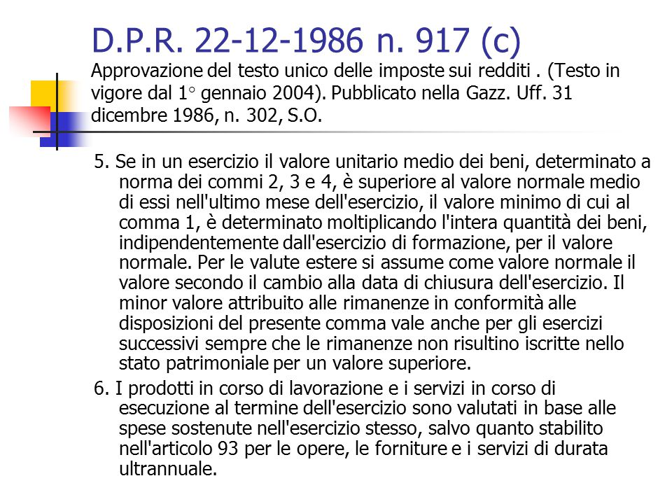 D.P.R. 22-12-1986 n. 917 (c) Approvazione del testo unico delle imposte sui redditi . (Testo in vigore dal 1° gennaio 2004). Pubblicato nella Gazz. Uff. 31 dicembre 1986, n. 302, S.O.