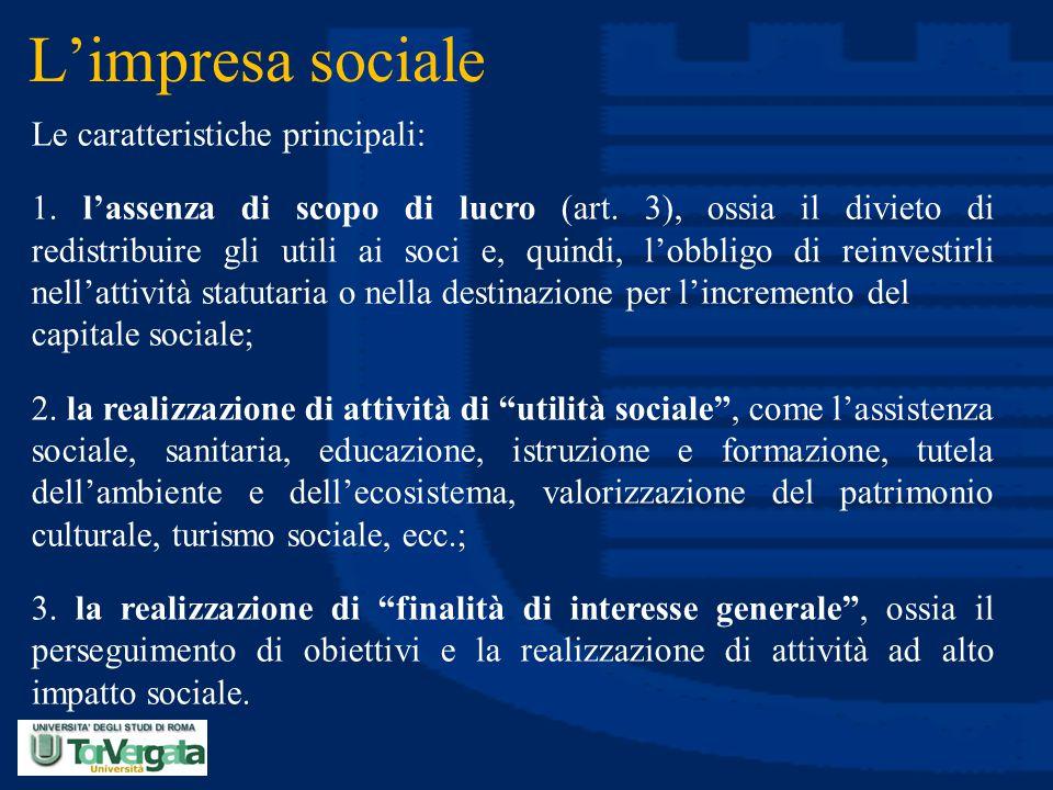 L'impresa sociale Le caratteristiche principali: