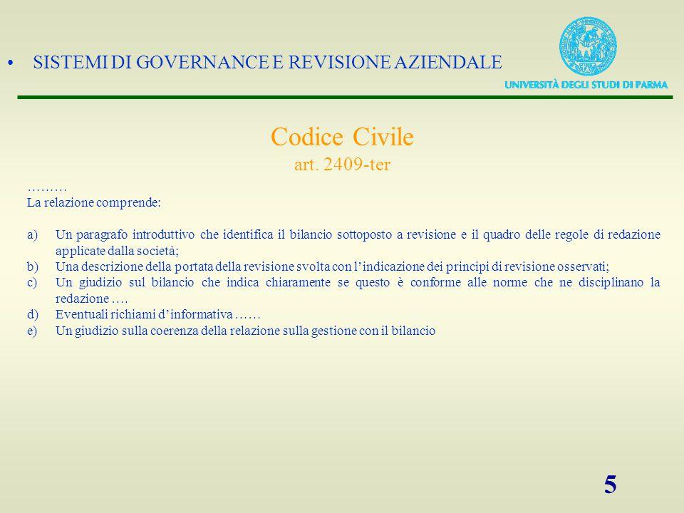 Codice Civile art. 2409-ter ……… La relazione comprende: