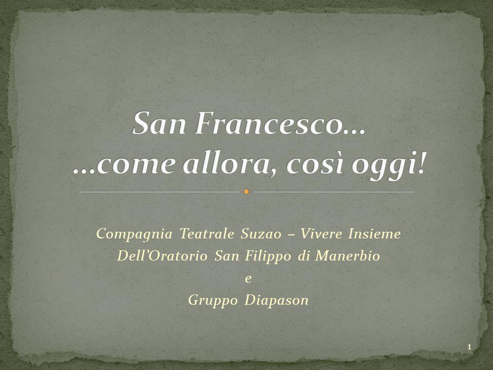 San Francesco… …come allora, così oggi!