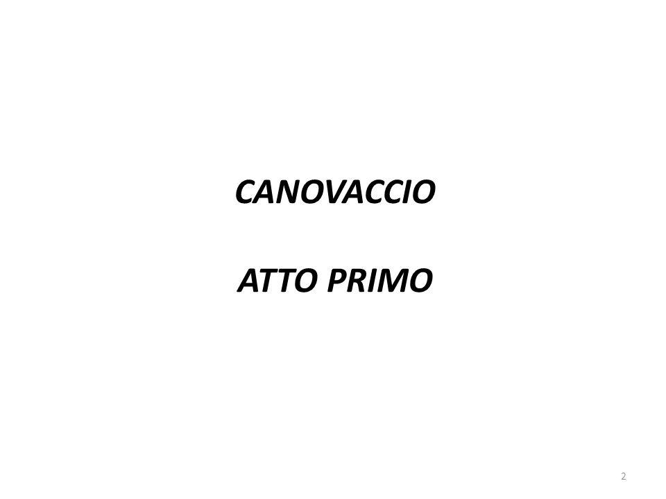 CANOVACCIO ATTO PRIMO