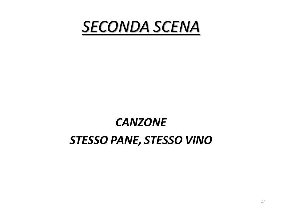 CANZONE STESSO PANE, STESSO VINO
