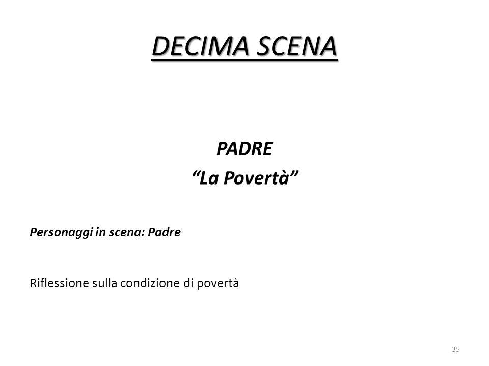 DECIMA SCENA PADRE La Povertà Personaggi in scena: Padre
