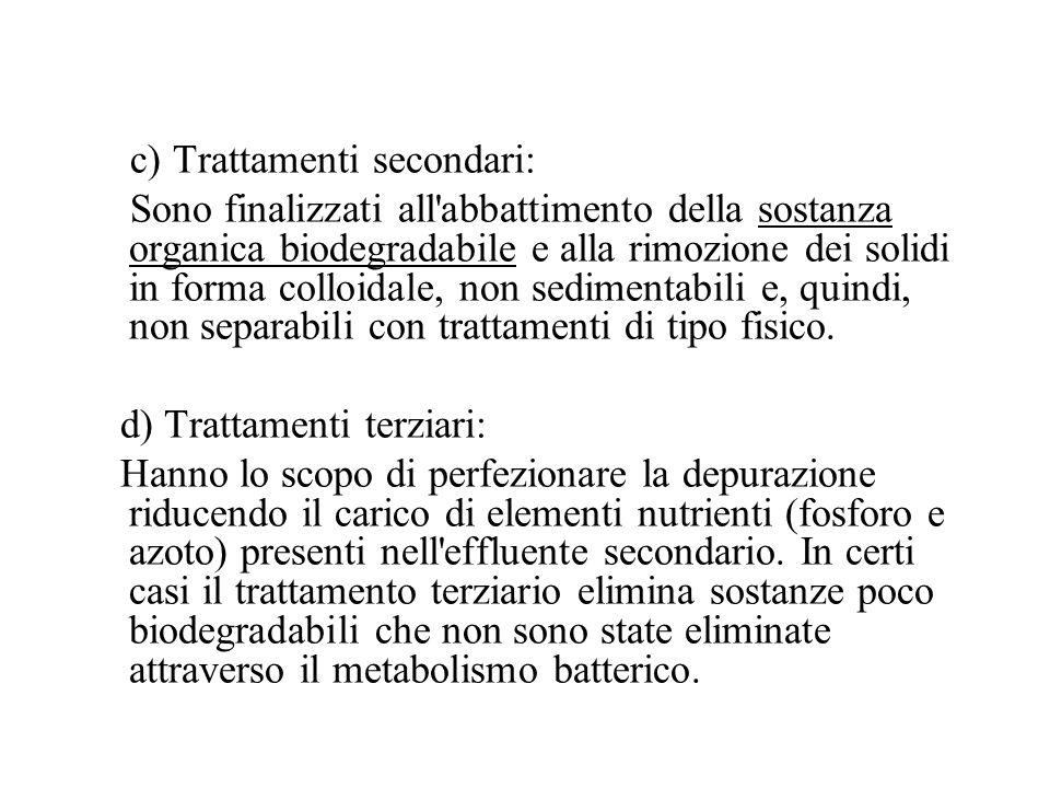c) Trattamenti secondari: