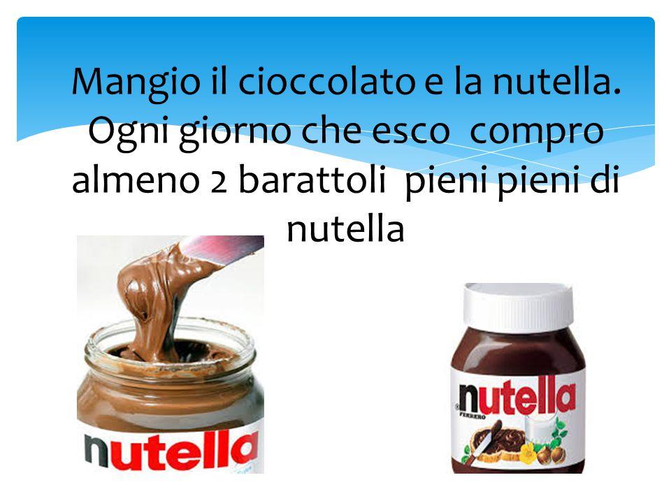 Mangio il cioccolato e la nutella