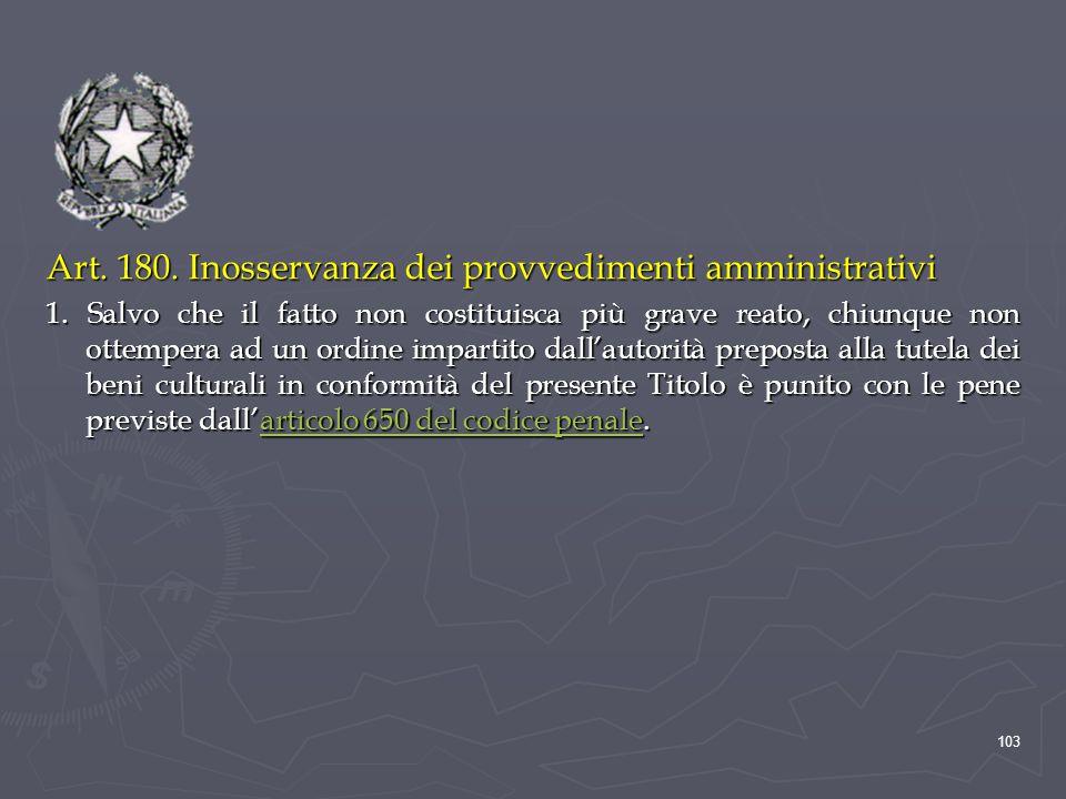 Art. 180. Inosservanza dei provvedimenti amministrativi