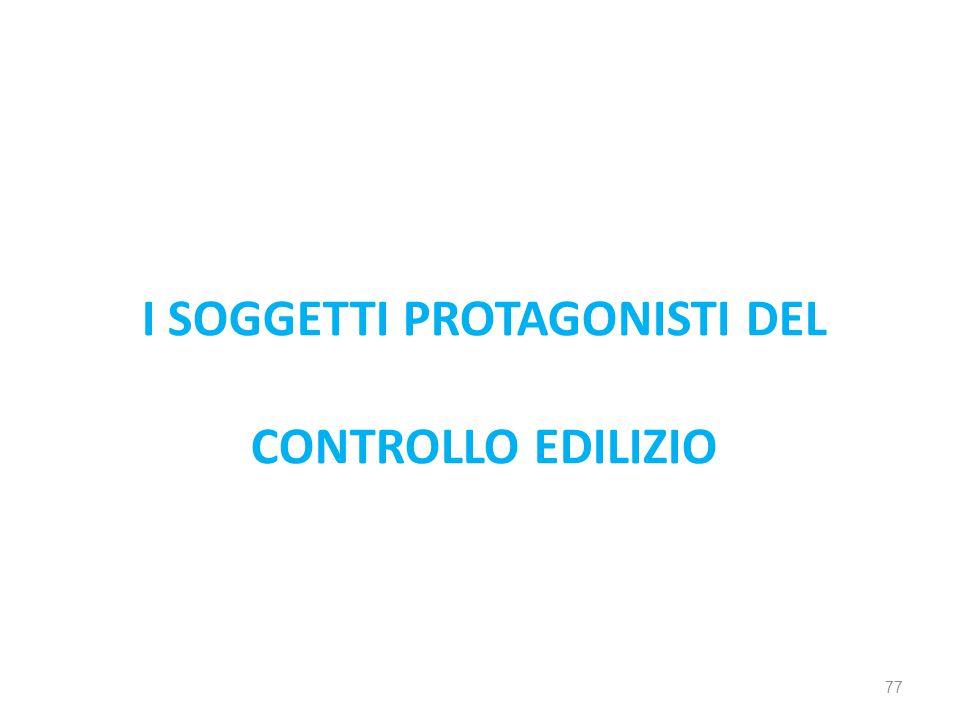 I SOGGETTI PROTAGONISTI DEL CONTROLLO EDILIZIO