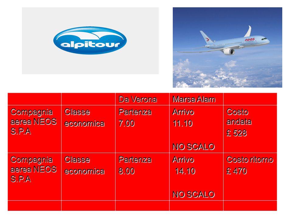 Da Verona Marsa Alam. Compagnia aerea NEOS S.P.A. Classe. economica. Partenza. 7.00. Arrivo. 11.10.