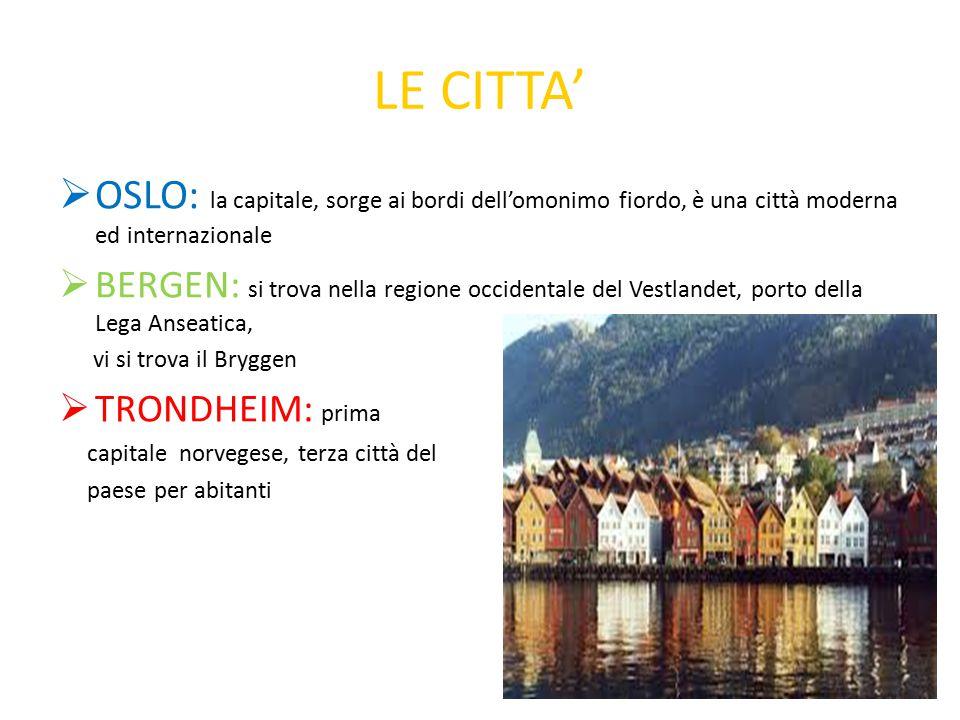 LE CITTA' OSLO: la capitale, sorge ai bordi dell'omonimo fiordo, è una città moderna ed internazionale.