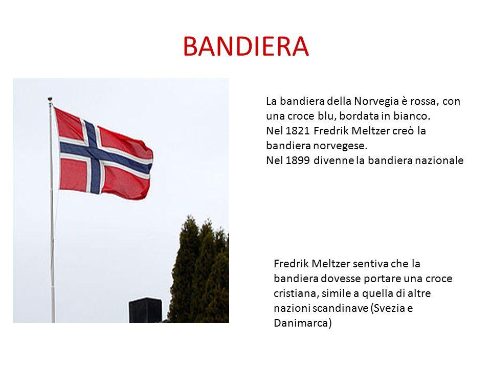 BANDIERA La bandiera della Norvegia è rossa, con una croce blu, bordata in bianco. Nel 1821 Fredrik Meltzer creò la bandiera norvegese.