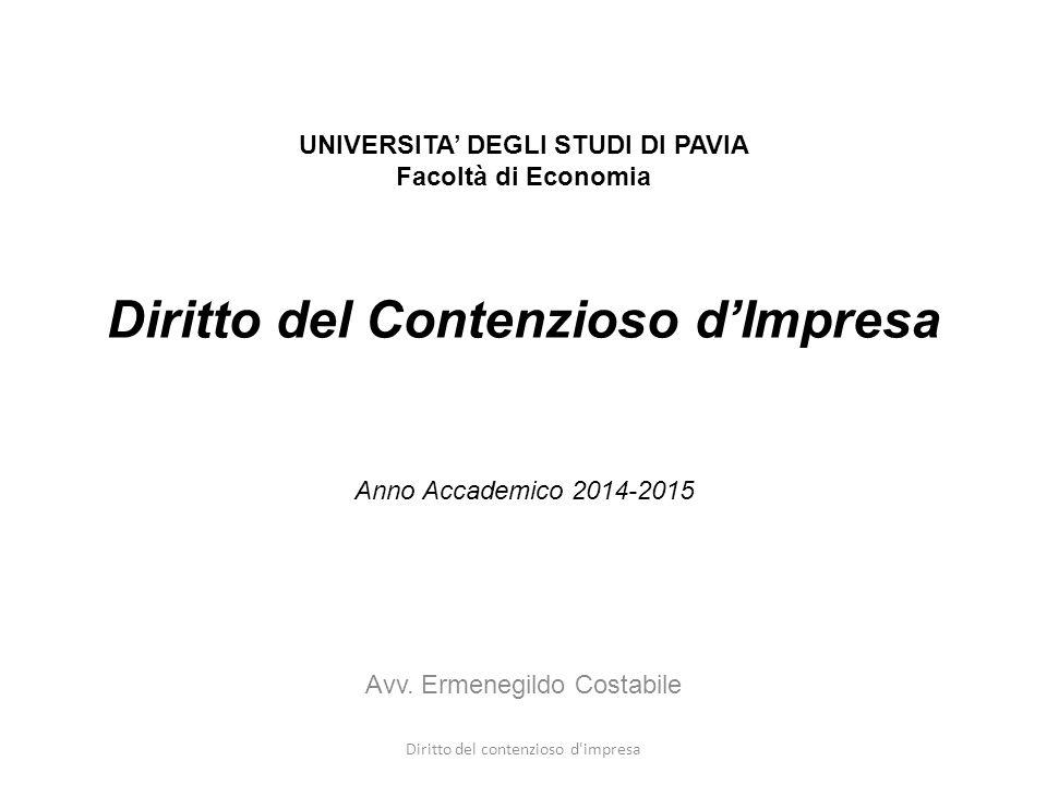 22/10/14 01/10/12. UNIVERSITA' DEGLI STUDI DI PAVIA Facoltà di Economia. Diritto del Contenzioso d'Impresa.