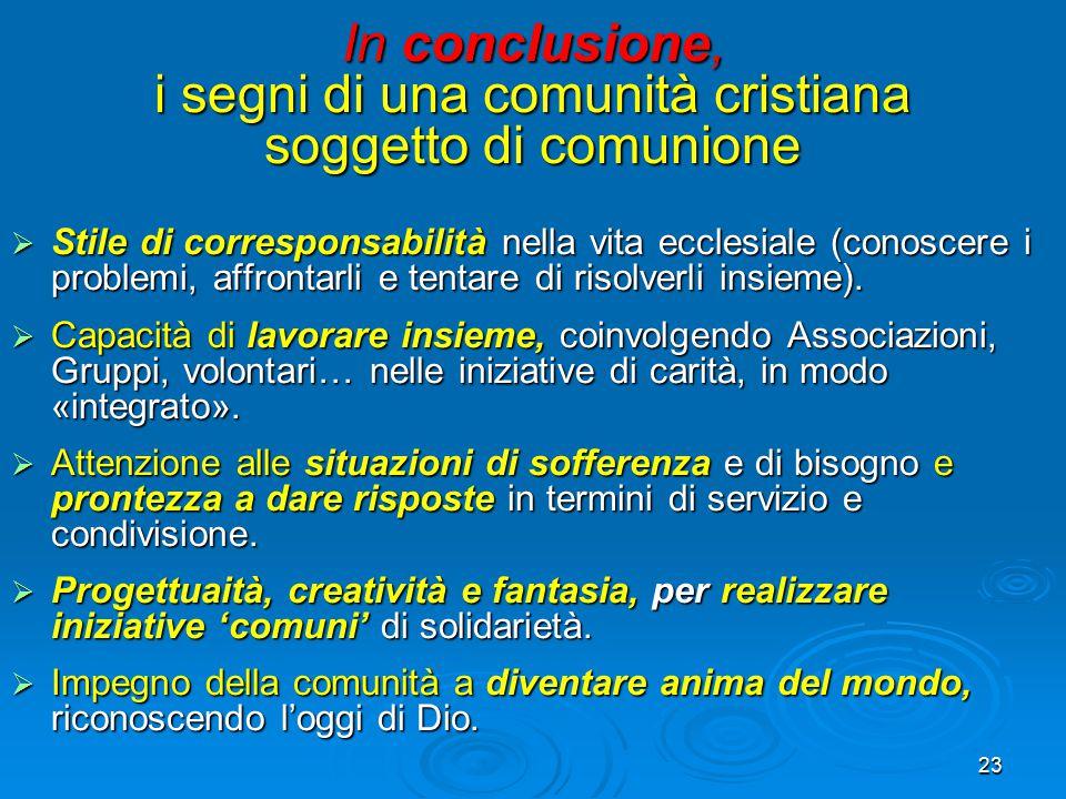 In conclusione, i segni di una comunità cristiana soggetto di comunione