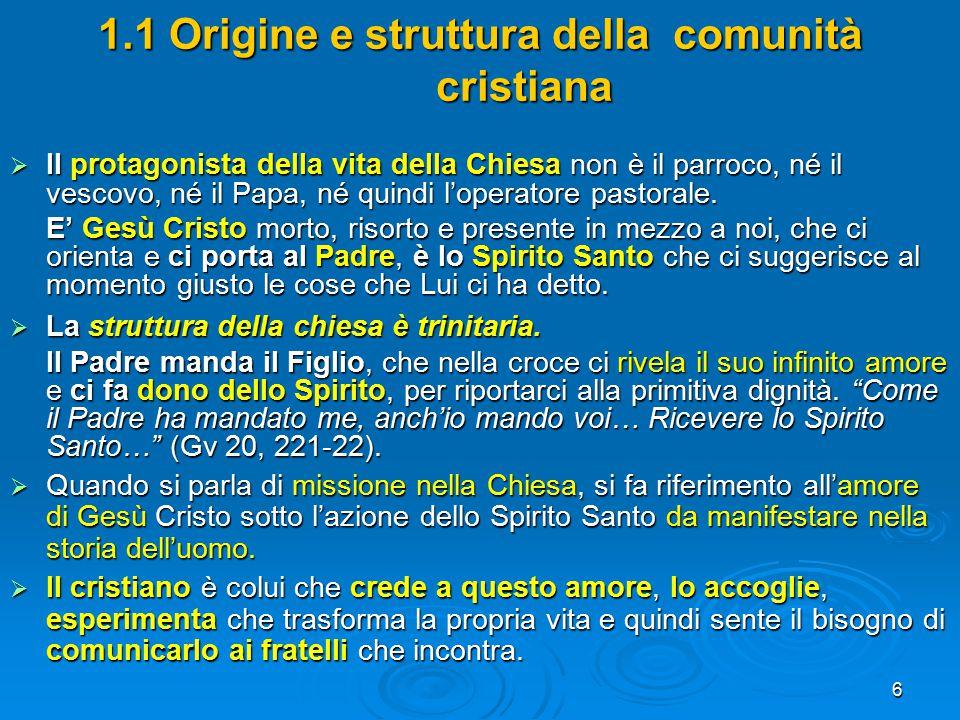 1.1 Origine e struttura della comunità cristiana