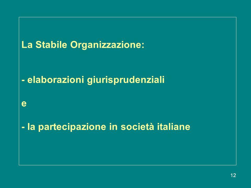 La Stabile Organizzazione: - elaborazioni giurisprudenziali e - la partecipazione in società italiane