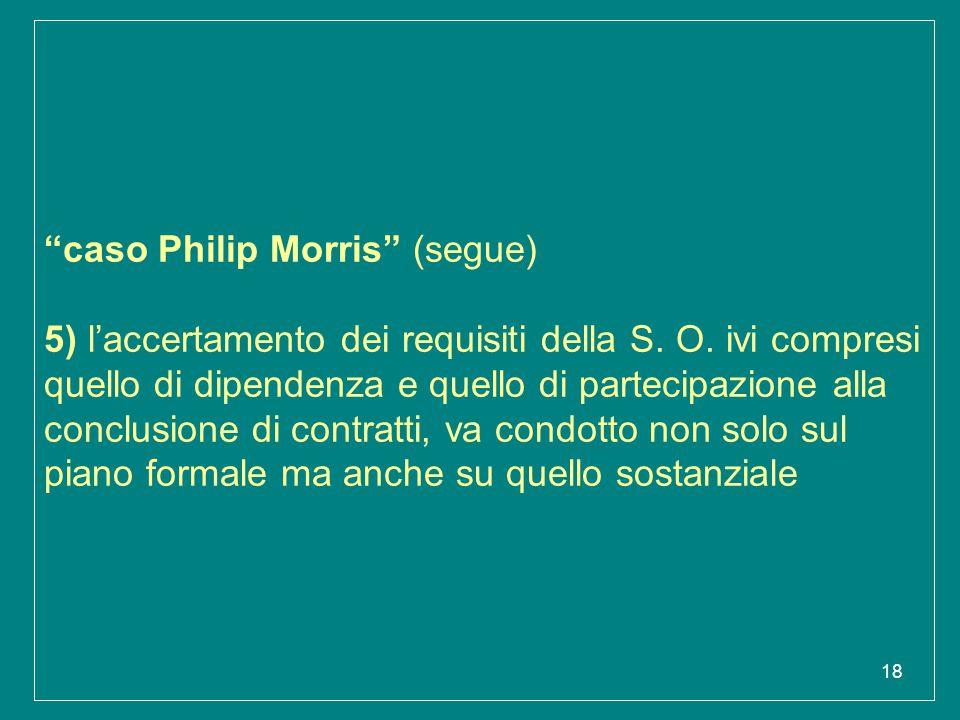 caso Philip Morris (segue) 5) l'accertamento dei requisiti della S.