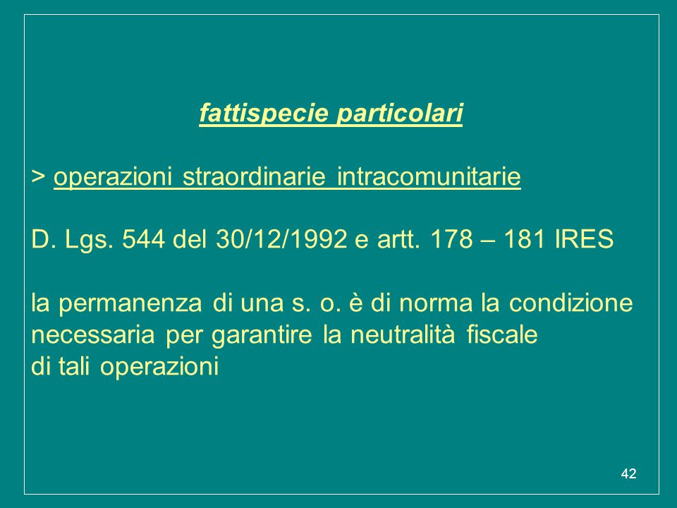 fattispecie particolari > operazioni straordinarie intracomunitarie D.