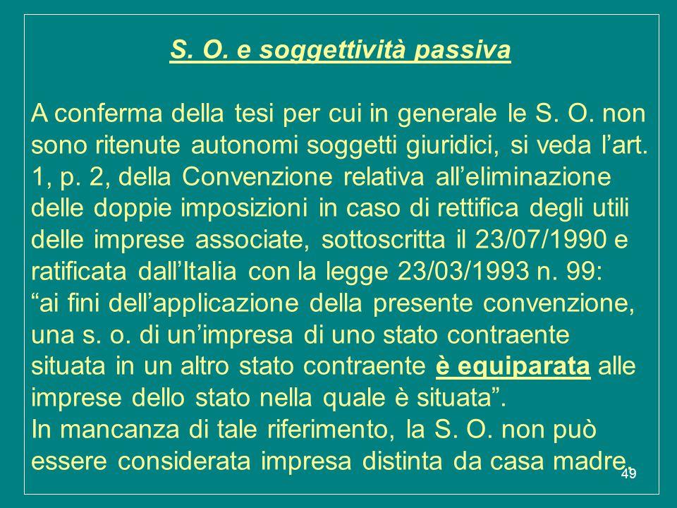 S. O. e soggettività passiva A conferma della tesi per cui in generale le S.