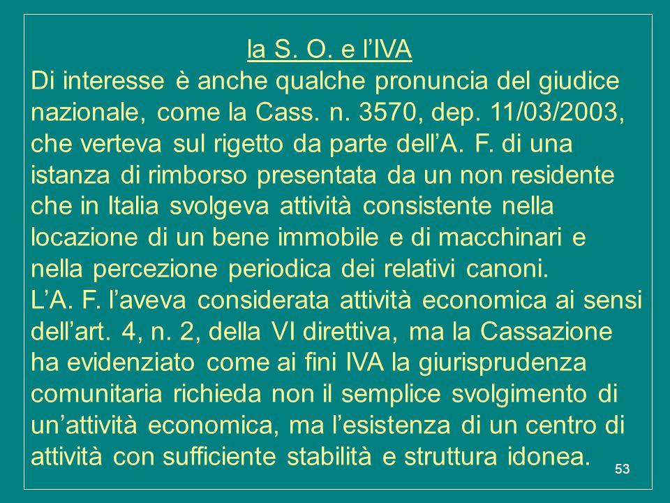 la S. O. e l'IVA Di interesse è anche qualche pronuncia del giudice nazionale, come la Cass.