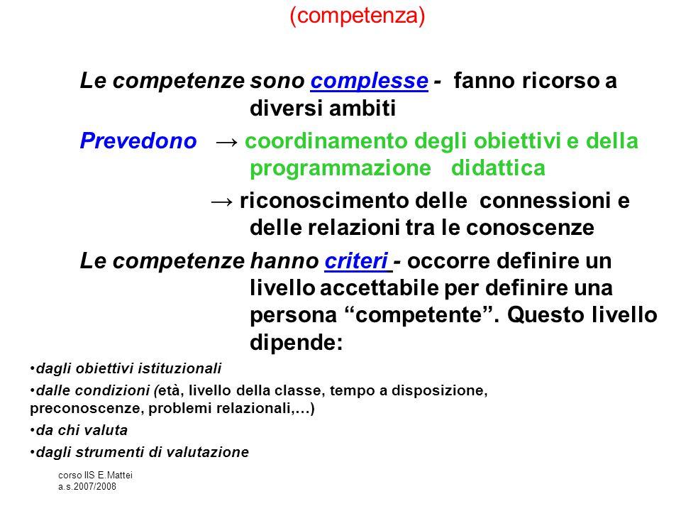 Le competenze sono complesse - fanno ricorso a diversi ambiti