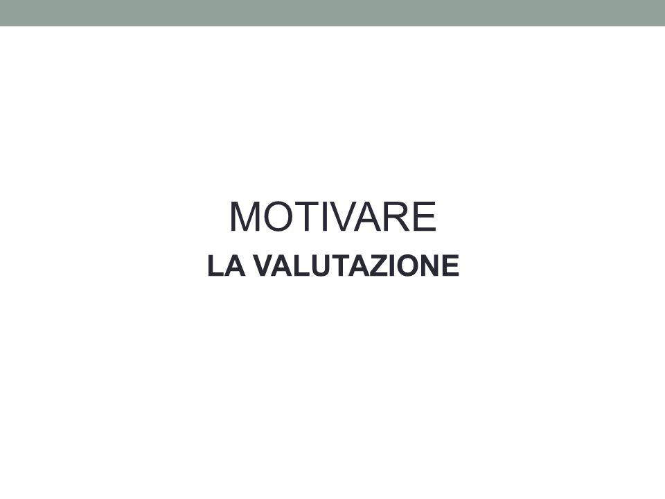 MOTIVARE LA VALUTAZIONE