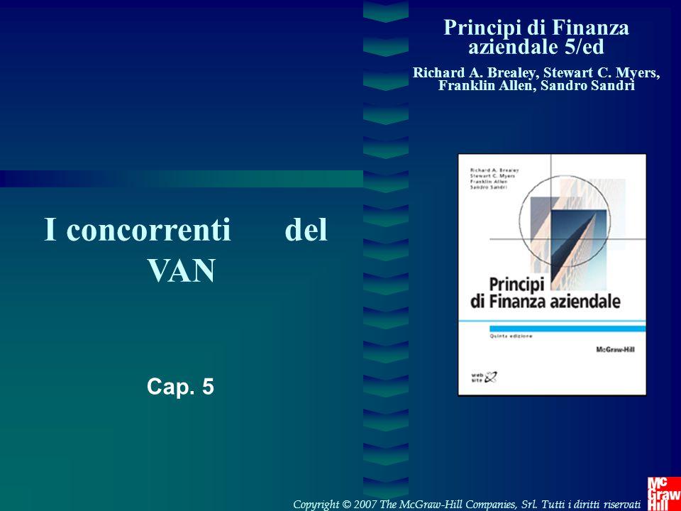 I concorrenti del VAN Principi di Finanza aziendale 5/ed Cap. 5