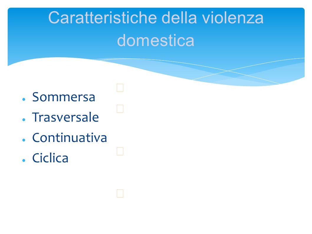 Caratteristiche della violenza domestica