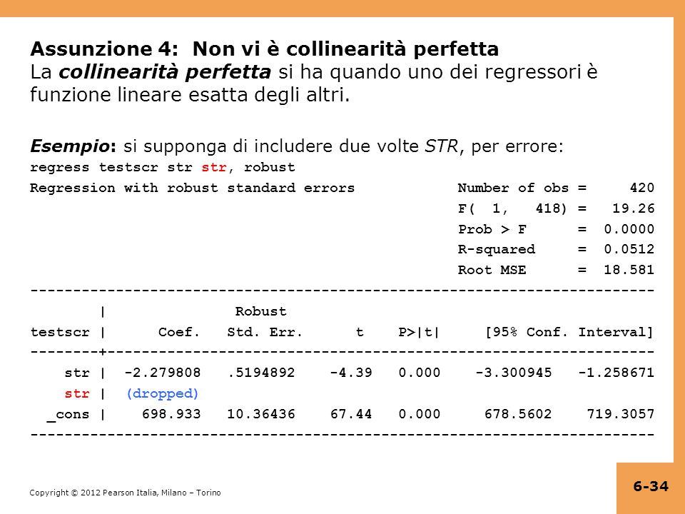 Assunzione 4: Non vi è collinearità perfetta La collinearità perfetta si ha quando uno dei regressori è funzione lineare esatta degli altri.