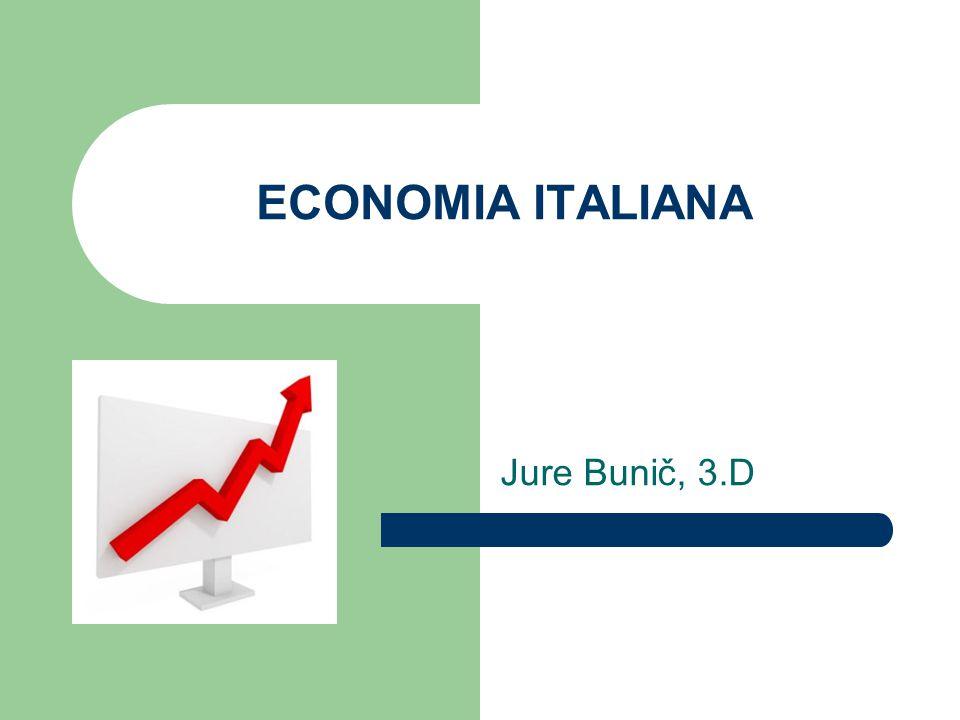 ECONOMIA ITALIANA Jure Bunič, 3.D