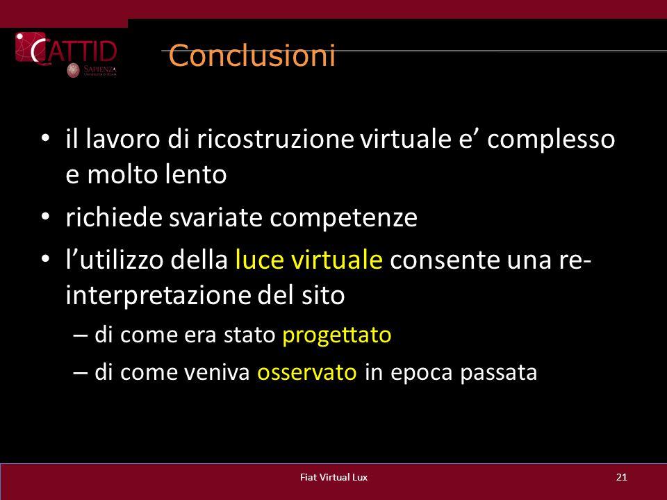 il lavoro di ricostruzione virtuale e' complesso e molto lento