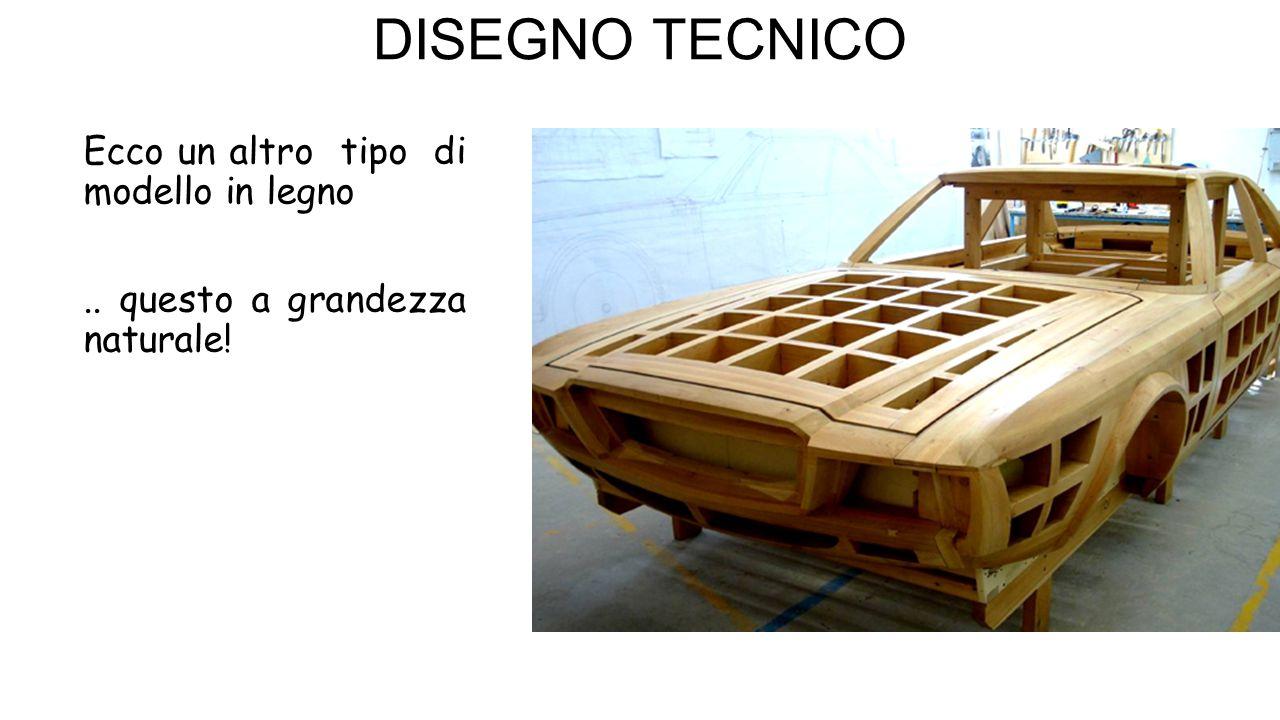 DISEGNO TECNICO Ecco un altro tipo di modello in legno