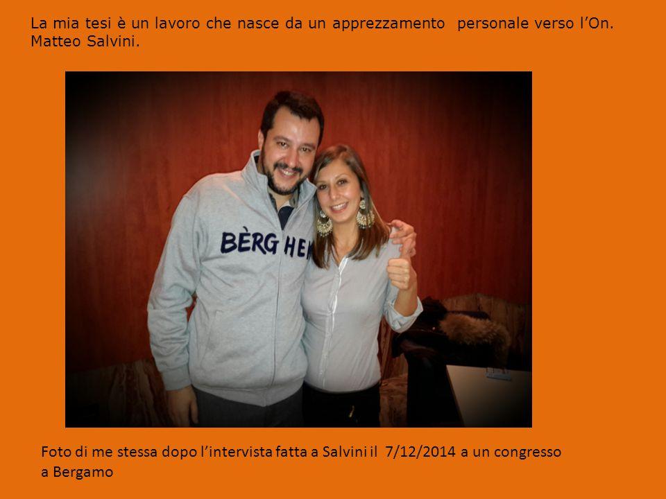 La mia tesi è un lavoro che nasce da un apprezzamento personale verso l'On. Matteo Salvini.