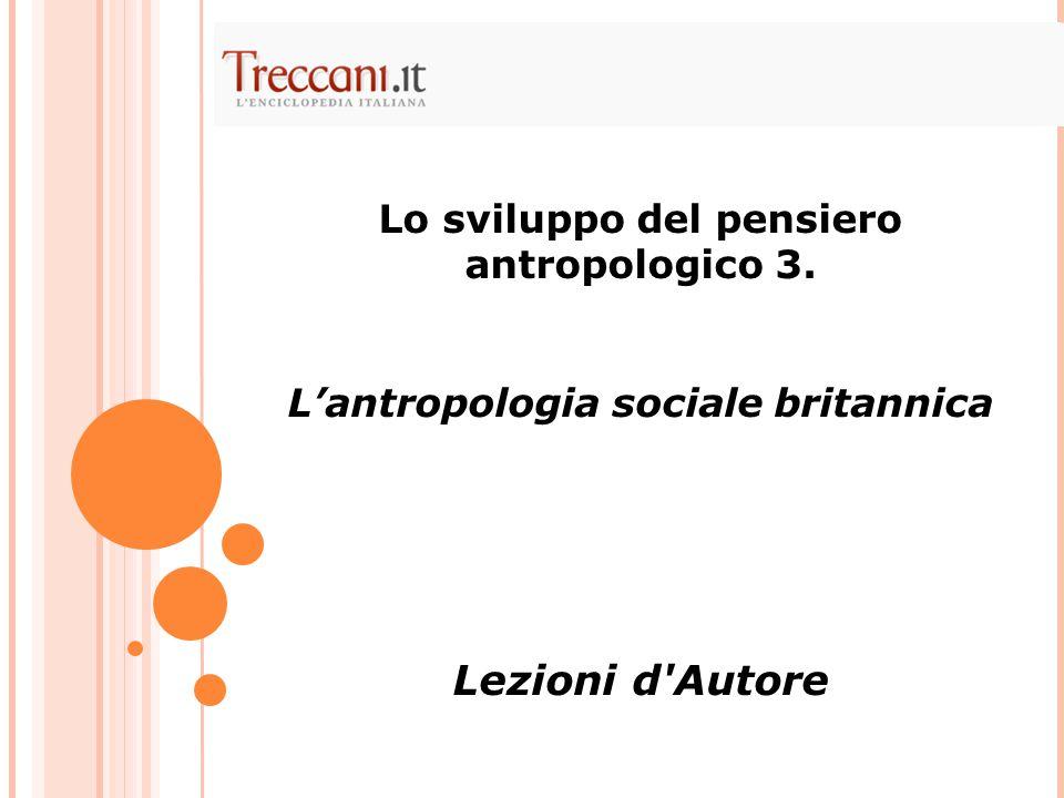 Lezioni d Autore Lo sviluppo del pensiero antropologico 3.