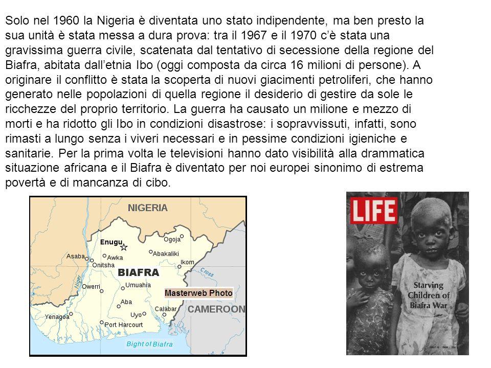 Solo nel 1960 la Nigeria è diventata uno stato indipendente, ma ben presto la