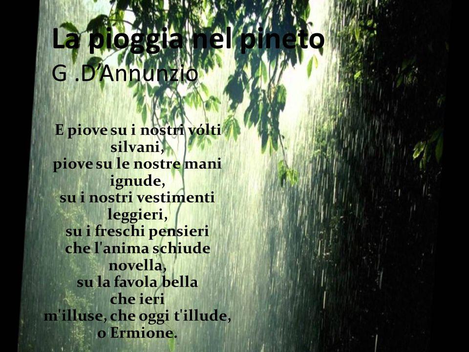 La pioggia nel pineto G .D'Annunzio