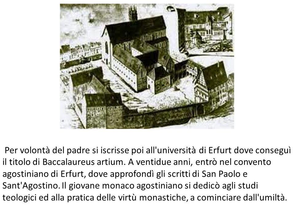 Per volontà del padre si iscrisse poi all università di Erfurt dove conseguì il titolo di Baccalaureus artium.