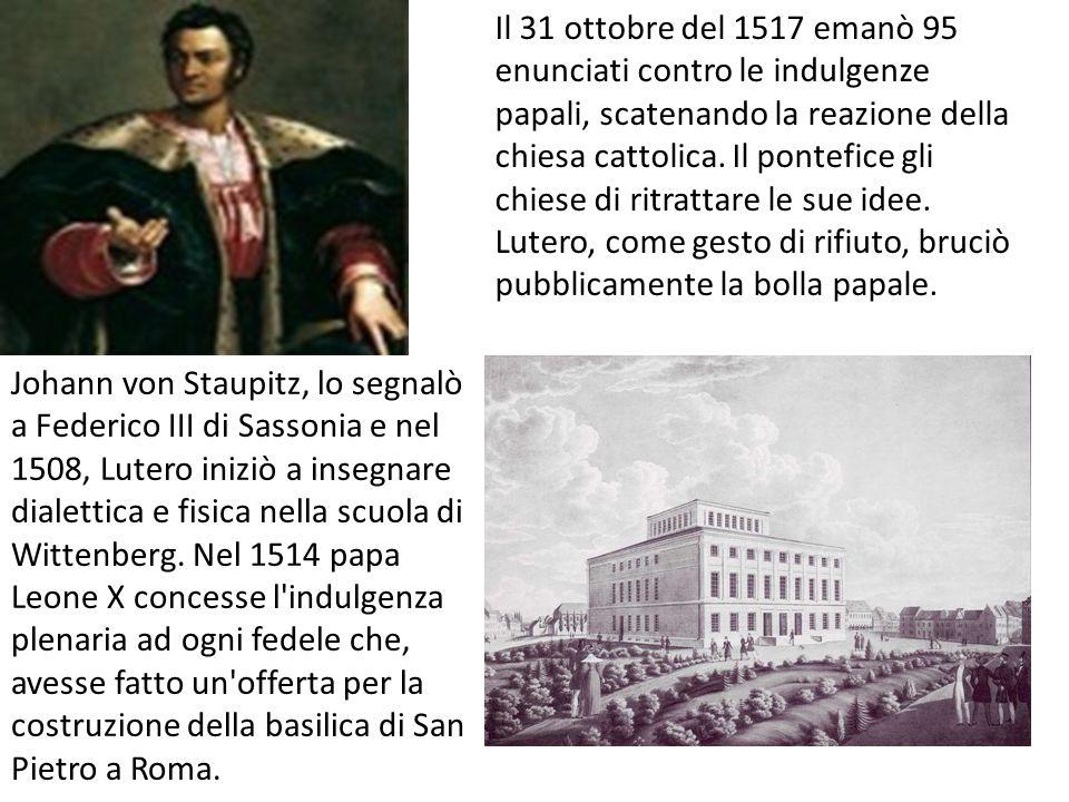 Il 31 ottobre del 1517 emanò 95 enunciati contro le indulgenze papali, scatenando la reazione della chiesa cattolica. Il pontefice gli chiese di ritrattare le sue idee. Lutero, come gesto di rifiuto, bruciò pubblicamente la bolla papale.