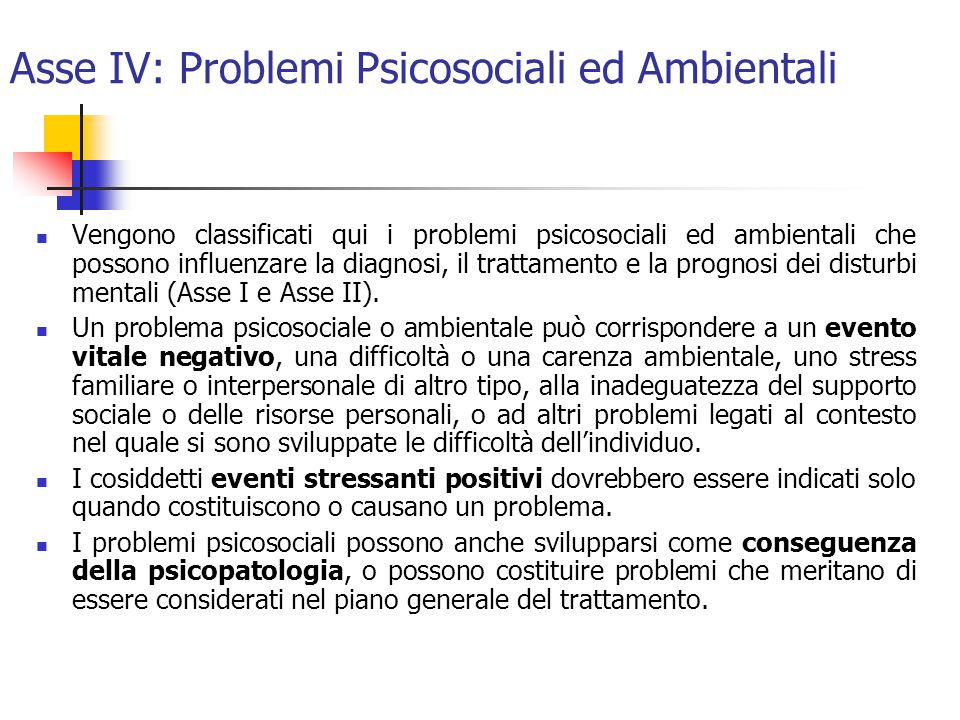 Asse IV: Problemi Psicosociali ed Ambientali