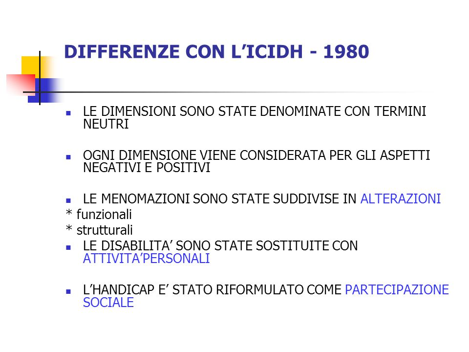 DIFFERENZE CON L'ICIDH - 1980