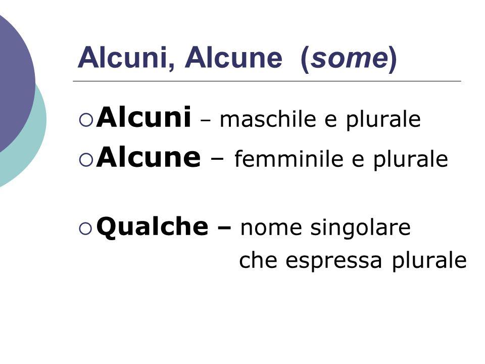Alcuni, Alcune (some) Alcuni – maschile e plurale