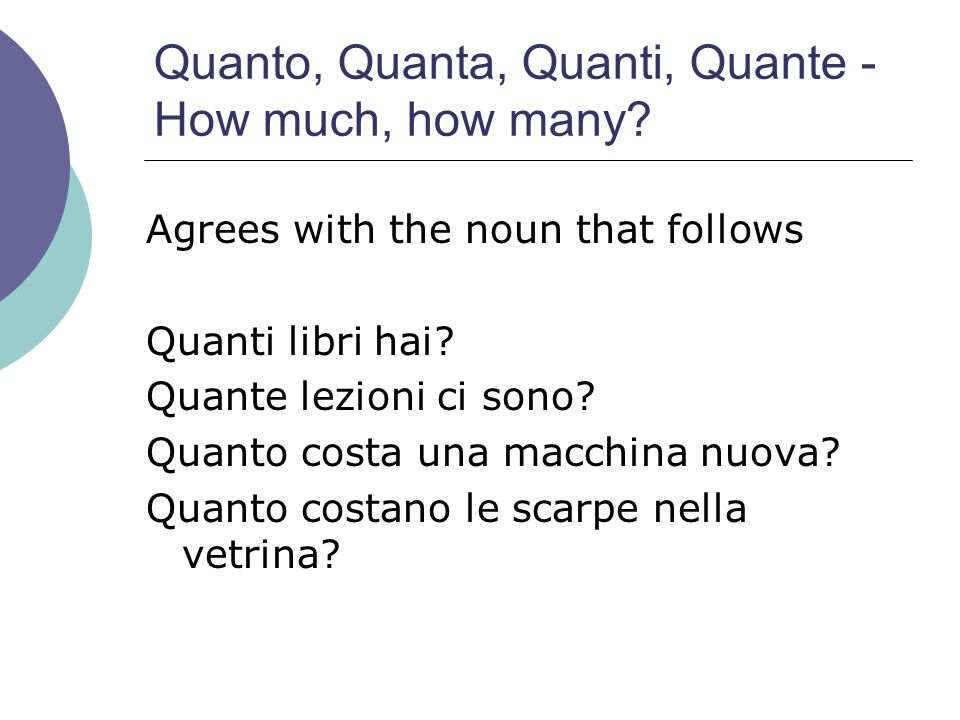 Quanto, Quanta, Quanti, Quante - How much, how many
