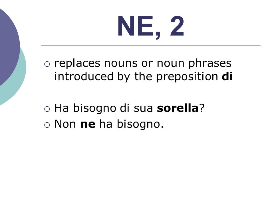NE, 2 replaces nouns or noun phrases introduced by the preposition di