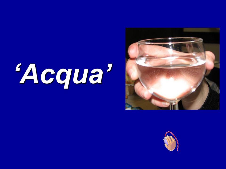 'Acqua'