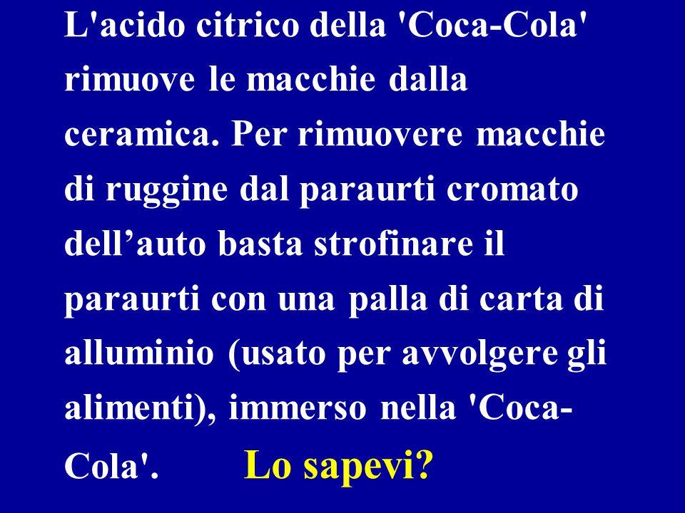 L acido citrico della Coca-Cola rimuove le macchie dalla ceramica